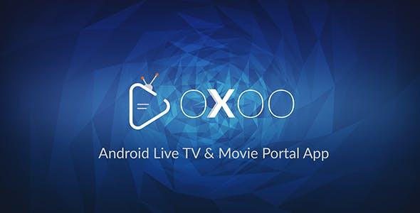OXOO (1.2.2) - Android Live TV & Movie Portal App with Powerful Admin Panel
